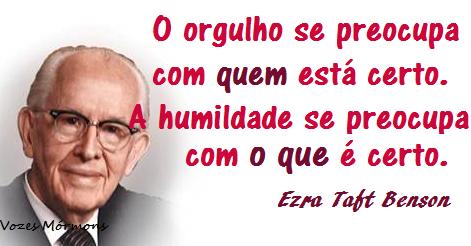 Ezra Taft Benson Orgulho