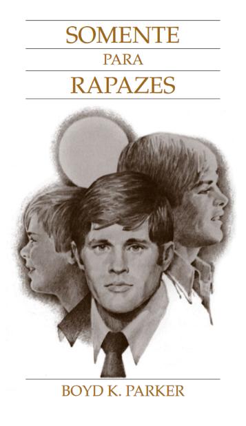 """Capa do panfleto """"Somente para os Rapazes"""", por Boyd K. Packer"""